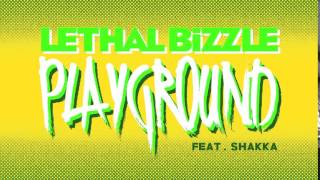Lethal Bizzle - Playground ft Shakka download direct