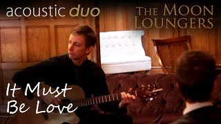 Madness It Must Be Love | Acoustic Cover by the Moon Loungers