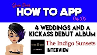 4 Weddings and a Kickass Debut Album - The Indigo Sunsets -  How To App on iOS! - EP 98 S2