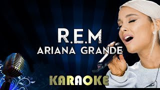 R.E.M - Ariana Grande | Karaoke Version Instrumental Lyrics Cover Sing Along