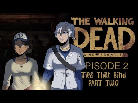 TIES THAT BIND (Part Two) | The Walking Dead: A New Frontier - Episode 2