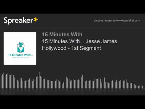15 Minutes With... Jesse James Hollywood - 1st Segment