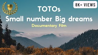 TOTO small number big dreams | TOTOPARA | DOCUMENTARY FILM 2018