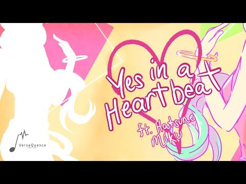 VerseQuence Ft. Hatsune Miku - Yes in a heartbeat (Original)