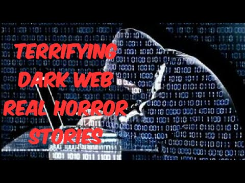 True Scary and Terrifying Dark Web Real Horror Stories 2019