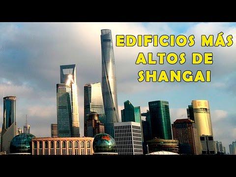 Los 10 Edificios Más Altos de Shanghai (China) - Rascacielos mas Altos de Shanghai