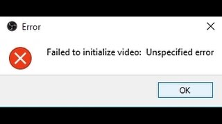 Скачать Ошибка при запуске OBS Failed To Initialize Video Unspecified Error