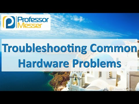 troubleshooting-common-hardware-problems---comptia-a+-220-1001---5.2