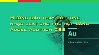 [Hướng dẫn] Tăng hay giảm tone nhạc beat bằng Adobe Audition CS6