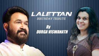 Lalettan Birthday Special Tribute   Durga Viswanath   Mohanlal  Mohanlal Fans Club