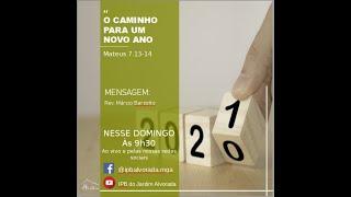 Culto Matutino - 05/01/2021 - O Caminho para um novo ano - Rev. Márcio Barzotto