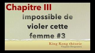 King Kong théorie, Chap III: Impossible de violer cette femme pleine de vice 3/4