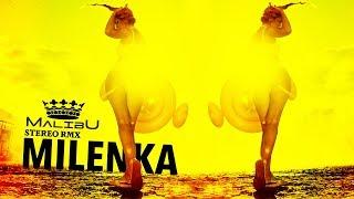 MALIBU - Milenka (Stereo RMX) [official audio]