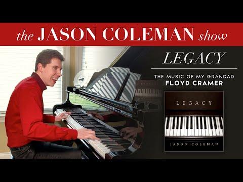 LEGACY: Jason Plays The Music Of Grandfather Floyd Cramer