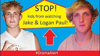 Parents STOP letting your KIDS watch Logan Paul & Jake Paul! #DramaAlert