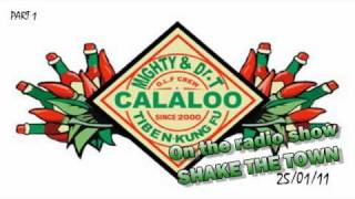 "Calaloo @ the radio show ""Shake the town"" part one"