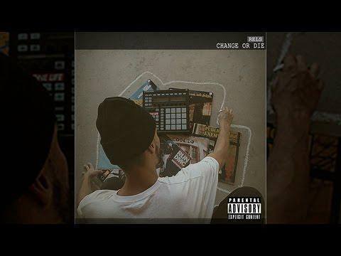 Rels - Change Or Die ( Album Completo ) + Link De Descarga