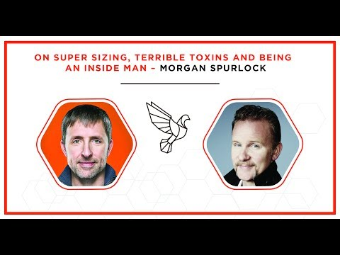 On Super Sizing, Terrible Toxins And Being An Inside Man - Morgan Spurlock