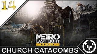 CHURCH CATACOMBS | Metro Last Light Redux | 14