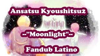 【Moonlight】Fandub Latino【Karenzita Hyuga】