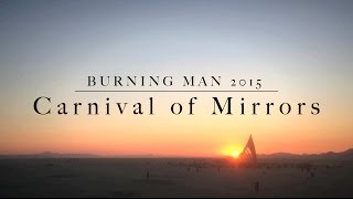 Carnival of Mirrors: Burning Man 2015 (presented by the Bucketlist Brigade)