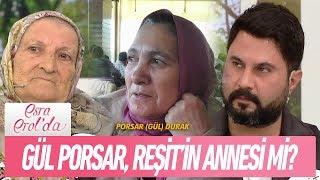 Gül Porsor, Reşit'in öz annesi mi? - Esra Erol'da 16 Nisan 2018