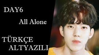 Video [TÜRKÇE ALTYAZILI] DAY6- All Alone download MP3, 3GP, MP4, WEBM, AVI, FLV Januari 2018