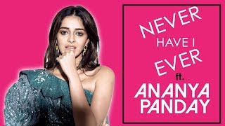 NEVER HAVE I EVER ft. ANANYA PANDAY