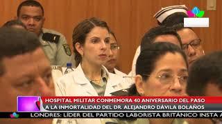 Multinoticias  Hospital Militar conmemora paso a la inmortalidad del Dr. Alejandro Dávila Bolaños