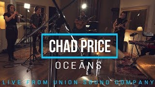Chad Price - Oceans (Live from Union Sound Company)