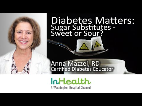 Diabetes Matters: Sugar Substitutes Sweet or Sour?