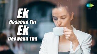 Short Stories Ek Haseena Thi, Ek Deewana Tha | 9 mins story followed by songs