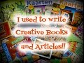 I used to write Creative Books and Articles!!