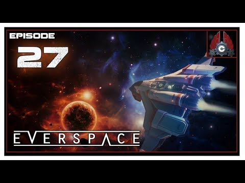 Let's Play Everspace With CohhCarnage - Episode 27