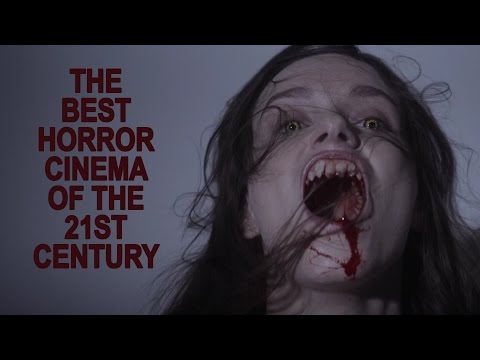 The Best Horror Cinema Of The 21st Century