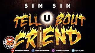 FML Sin Sin - Tell You Bout Friend - March 2020