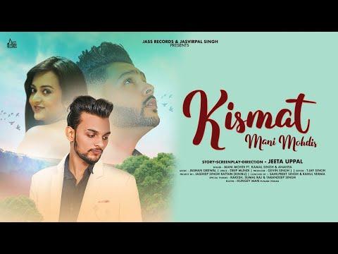 Kismat   Full Hd  Mani Mohdi Ft Kamal Singh & Ananya  New Punjabi Songs 2019