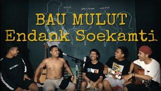 Bau Mulut - Endank Soekamti | Cover By GuyonWaton
