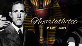 Nyarlathotep, de Howard Phillips Lovecraft