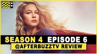 Supergirl Season 4 Episode 6 Review & After Show