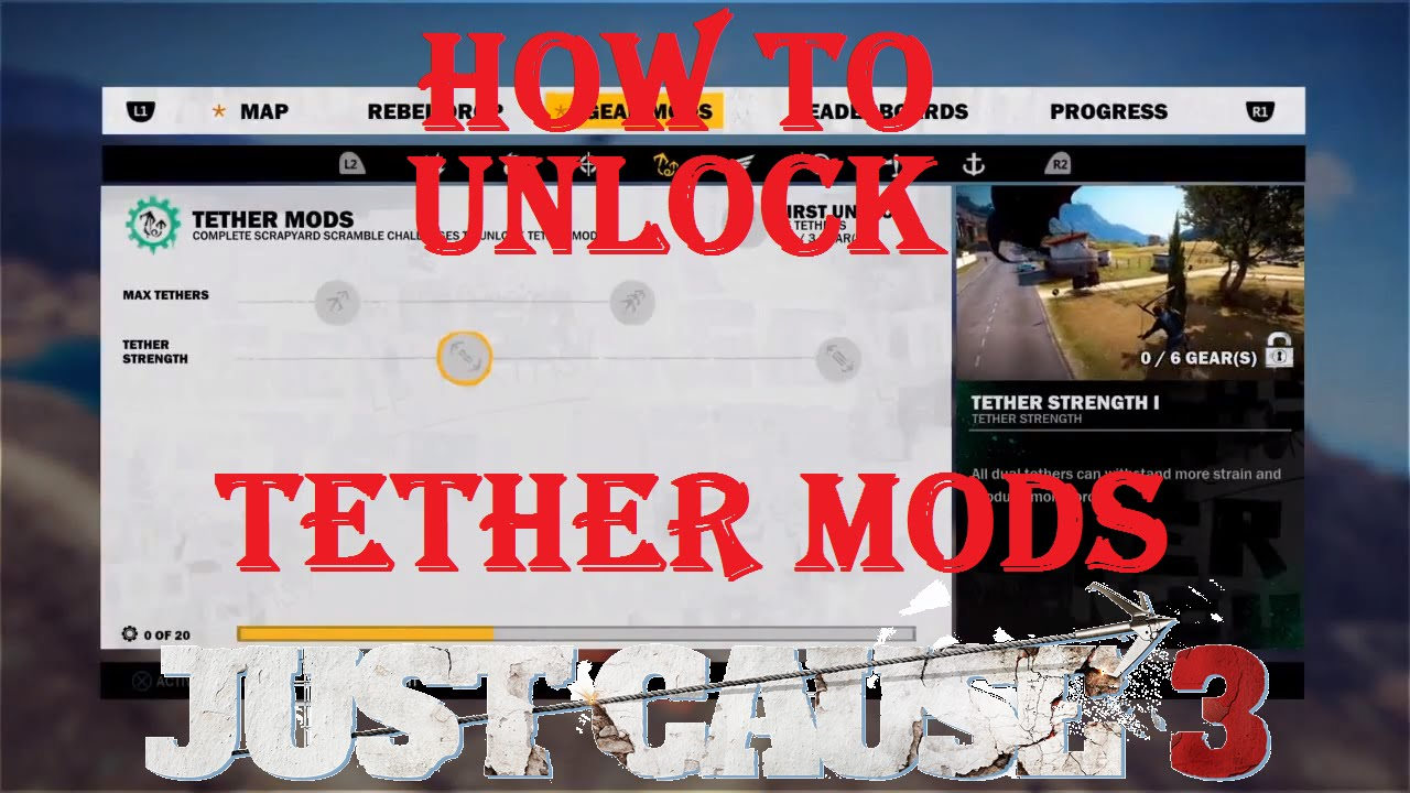 Just Cause 3 how to unlock tether mods in gear mods and find the