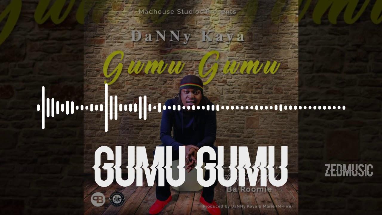 Download Danny Kaya - Gumu Gumu [Audio] || ZedMusic || Zambian Music 2019
