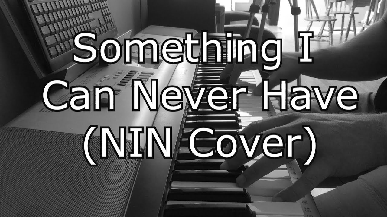 Something I Can Never Have (Nine Inch Nails Cover) - YouTube