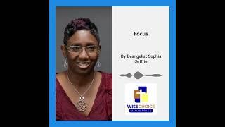 Focus by Evangelist Sophia Jeffrie
