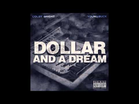 DOLLAR & A DREAM - Colby Bright Ft Young Buck