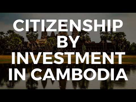 CITIZENSHIP BY INVESTMENT IN CAMBODIA