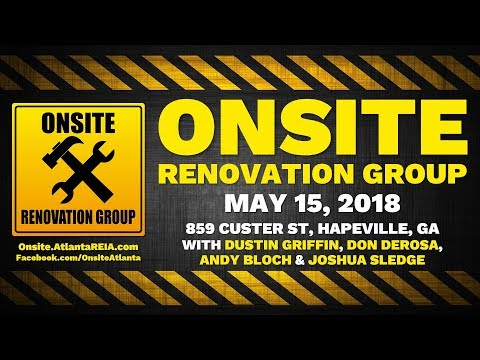 Onsite Renovation Group for May 15, 2018 with Dustin Griffin, Don DeRosa, Andy Bloch & Josh Sledge