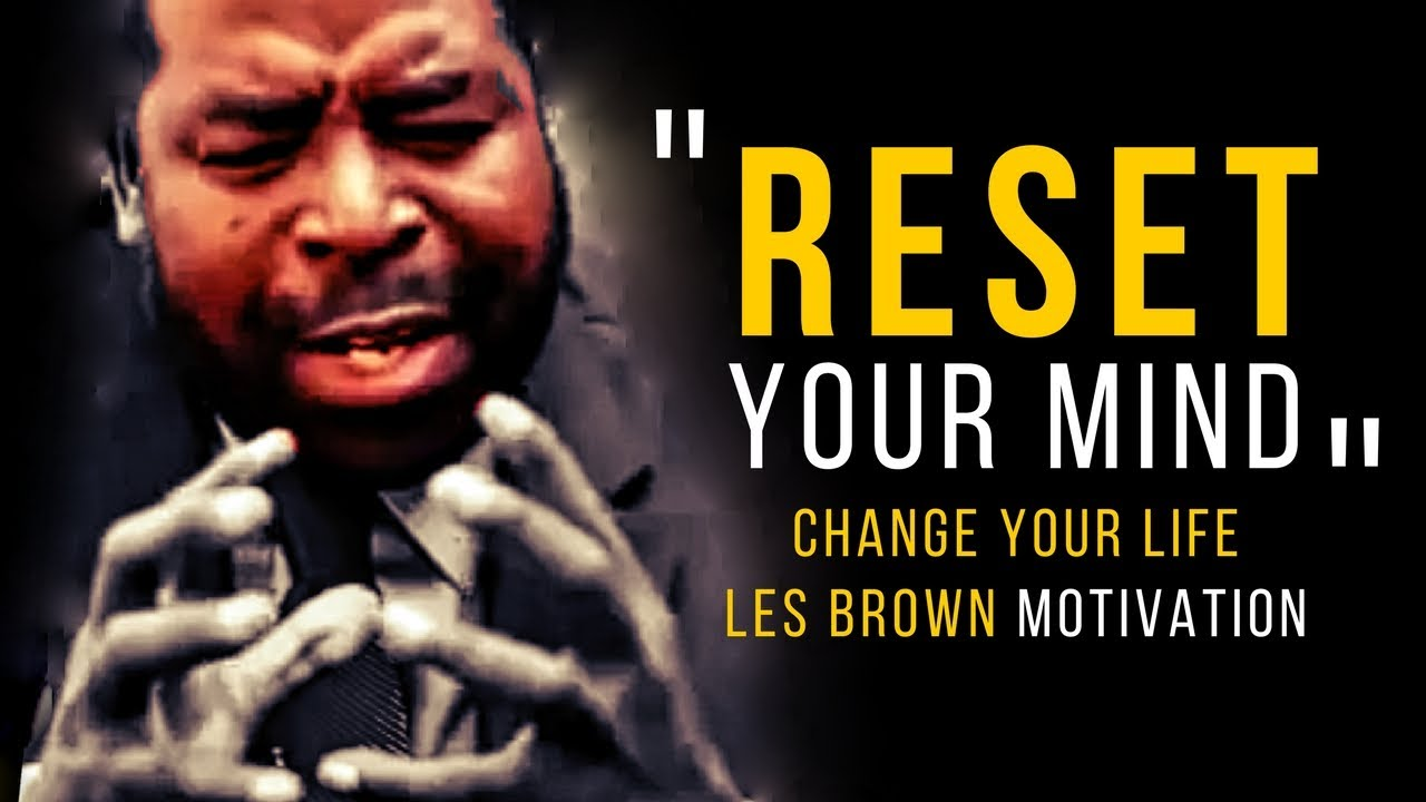 Les Brown Your Mind Is The Key To Your Success Les Brown Motivation