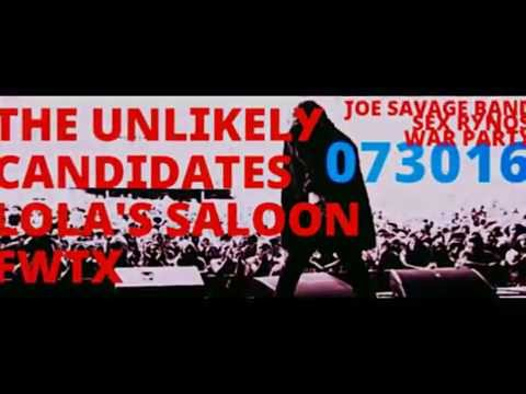 The Unlikely Candidates, Joe Savage Band, Sex Rynos, War Party at Lola's Saloon FWTX 7-30-16