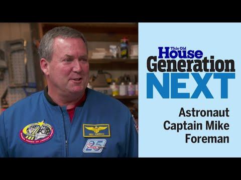 Generation Next | Astronaut Captain Mike Foreman